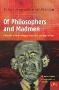 Of Philosophers and Madmen: A Disclosure of Martin Heidegger, Me