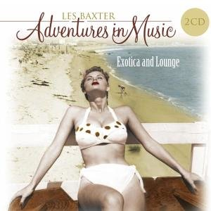 Adventures In Music: Exotica & Lounge