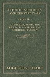 Cities of Northern and Central Italy - Vol. II.: In Venetia, Par
