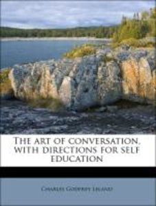The art of conversation, with directions for self education
