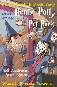 Henry Potty and the Pet Rock: An Unauthorized Harry Potter Parod