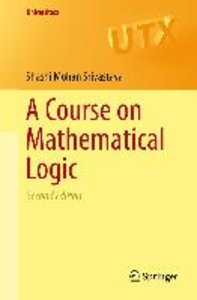 A Course on Mathematical Logic