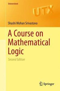 A Course on Mathematical Logic