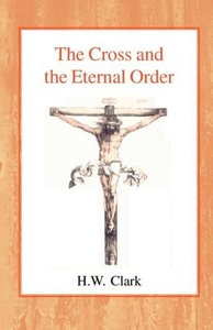 The Cross and the Eternal Order