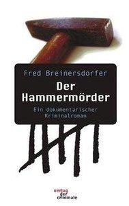 Der Hammermörder. Ein dokumentarischer Kriminalroman