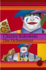 Bukowski, C: Ochsentour