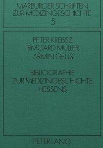 Bibliographie zur Medizingeschichte Hessens