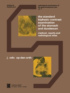 The Standard Biphasic-Contrast Examination of the Stomach and Du