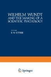 Wilhelm Wundt and the Making of a Scientific Psychology