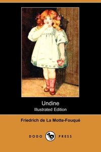 Undine (Illustrated Edition) (Dodo Press)