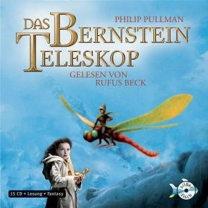 Phillip Pullman: Das Bernstein Teleskop