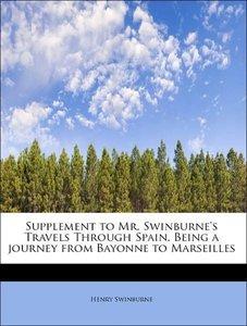 Supplement to Mr. Swinburne's Travels Through Spain. Being a jou