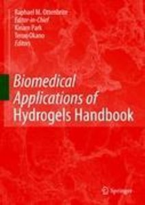 Biomedical Applications of Hydrogels Handbook. 2 Bände
