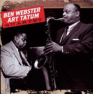 Ben Webster-Art Tatum Quartet