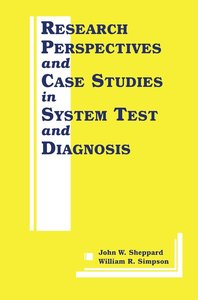 Research Perspectives and Case Studies in System Test and Diagno
