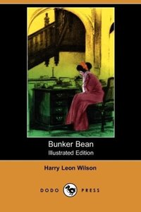 Bunker Bean (Illustrated Edition) (Dodo Press)