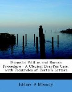 Monastic Politics and Roman Procedure : A Clerical Dreyfus Case,