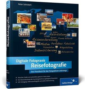 Schickert, P: Digitale Fotopraxis Reisefotografie