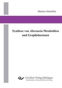 Synthese von Alternaria-Metaboliten und Graphislactonen