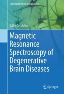 Magnetic Resonance Spectroscopy of Degenerative Brain Diseases