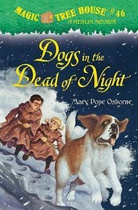 Magic Tree House 46. Dogs in the Dead of Night