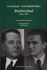 Carl Schmitt - Ernst Rudolf Huber: Briefwechsel 1926-1981