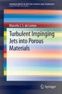 Turbulent Impinging Jets into Porous Materials