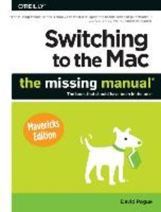 Switching to the Mac: The Missing Manual, Mavericks Edition