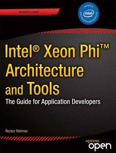 Intel® Xeon Phi(TM) Coprocessor Architecture and Tools