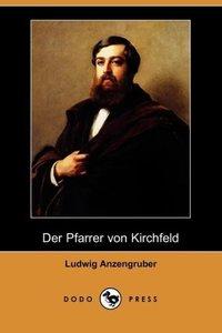 Der Pfarrer Von Kirchfeld (Dodo Press)