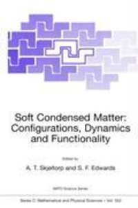 Soft Condensed Matter: Configurations, Dynamics and Functionalit