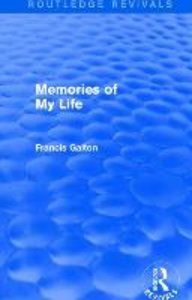 Galton, F: Memories of My Life