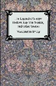 The Legend of Sleepy Hollow, Rip Van Winkle and Other Stories (T