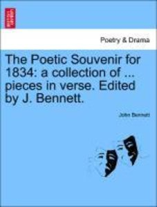 The Poetic Souvenir for 1834: a collection of ... pieces in vers