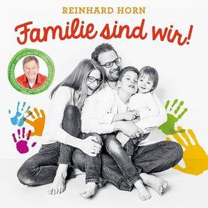Familie Sind Wir!