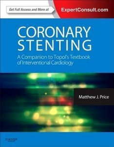 Coronary Stenting: A Companion to Topol's Textbook of Interventi