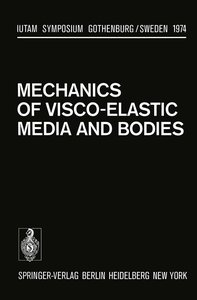 Mechanics of Visco-Elastic Media and Bodies