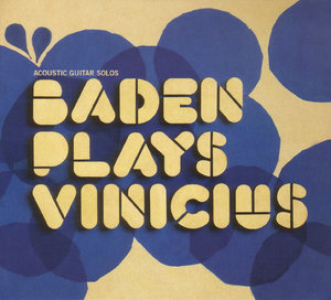 Baden Plays Vinicius