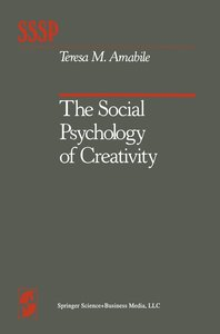 The Social Psychology of Creativity