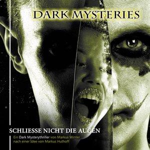 Dark Mysteries. Schliesse nicht die Augen