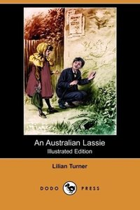 An Australian Lassie (Illustrated Edition) (Dodo Press)