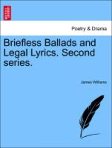 Briefless Ballads and Legal Lyrics. Second series.