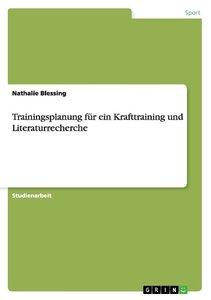Trainingsplanung für ein Krafttraining und Literaturrecherche