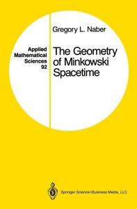Naber, G: Geometry of Minkowski Spacetime