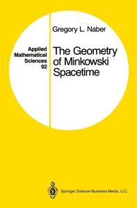 Naber, G: Geometry of Minkowski Spacetime