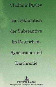 Die Deklination der Substantive im Deutschen, Synchronie und Dia