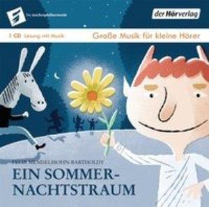 Große Musik Für Kleine Hörer-Ein Sommernachtstraum