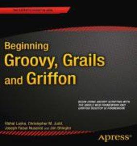 Beginning Groovy, Grails and Griffon