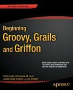 Beginning Groovy, Grails and Griffon