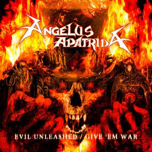 Evil Unleashed/Give 'em War